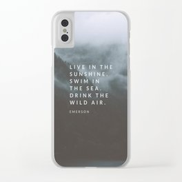 Live in the sunshine. Swim in the sea. Drink the wild air. Clear iPhone Case