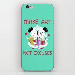 Make Art Not Excuses iPhone Skin