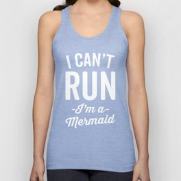 Can't Run Mermaid Funny Quote Unisex Tank Top
