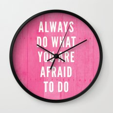 Always Do What You Are Afraid To Do Wall Clock