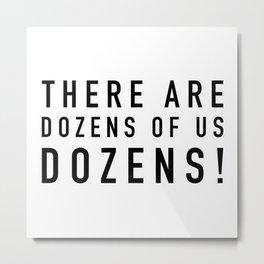 Dozens of Us - Arrested Development Metal Print