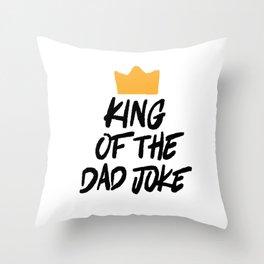 King of the Dad Joke Throw Pillow