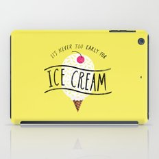 Never too Early for Ice Cream iPad Case