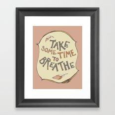 take some time to breathe Framed Art Print