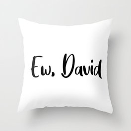 Ew, David. Alexis Rose apothecary. Rosebud motel Throw Pillow