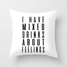 Drinks and feelings Throw Pillow
