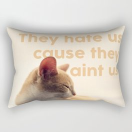 They hate us cause they ain't us Rectangular Pillow