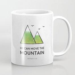 He Can Move the Mountain Coffee Mug