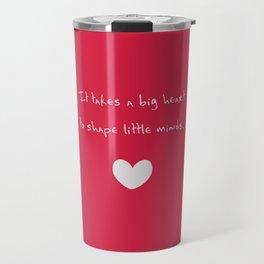 {Teacher - Big Heart} Travel Mug
