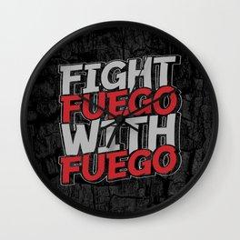 Fight Fuego With Fuego Wall Clock