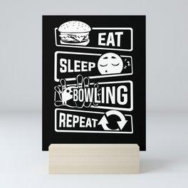 Eat Sleep Bowling Repeat - Pins Strike Team League Mini Art Print