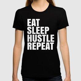 Eat Sleep Hustle Repeat (Black & White) T-shirt