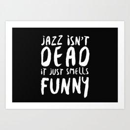 Jazz ain't dead quote Art Print