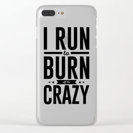 Run Burn Off Crazy Peace Serenity Tranquility Clear iPhone Case