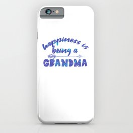 Happiness Is Being A Grandma pb iPhone Case