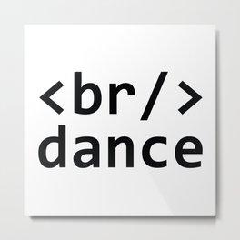 Breakdance Code Metal Print