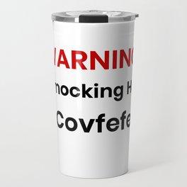 Smocking Hot Covfefe Travel Mug