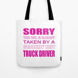 Taken By A Truck Driver Tote Bag