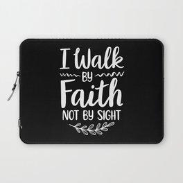 I Walk By Faith Not By Sight   Christian Gift Laptop Sleeve