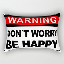 Warning sign, Don´t Worry, Be Happy Rectangular Pillow