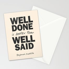 Well done is better than well said, Benjamin Franklin inspirational quote for motivation, work hard Stationery Cards