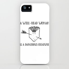 A Well-Read Woman is a Dangerous Creature iPhone Case