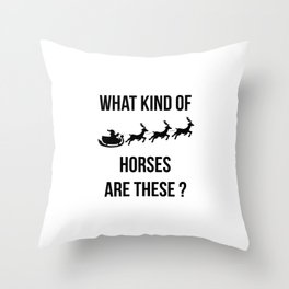 What Kind Of Horses Are These Christmas Fun Throw Pillow