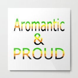Aromantic and Proud (white bg) Metal Print