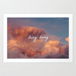 bing bong Art Print
