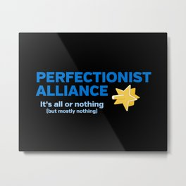 Perfectionist Alliance Metal Print