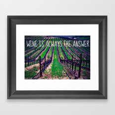Wine is Always the Answer  Framed Art Print