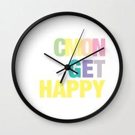 Cmon Get Happy Wall Clock