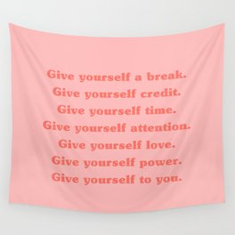 Give yourself... Wall Tapestry