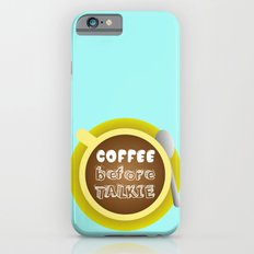 CoffeeBeforeTalkie iPhone 6s Slim Case