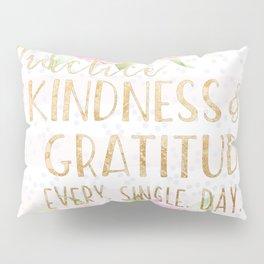 Kindness & Gratitude Pillow Sham