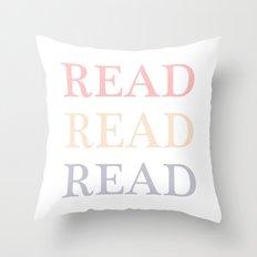 Read, read, read.  Throw Pillow