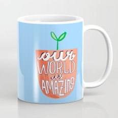 Our World Is Amazing Mug