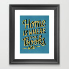 Home is Where the Books Are Framed Art Print