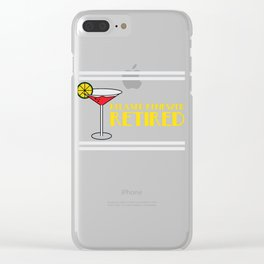 """""""Retired Margaritas"""" for everyone who loves drinks. Makes a great gift for each and everyone!  Clear iPhone Case"""