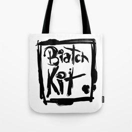 Biatch Kit Tote Bag