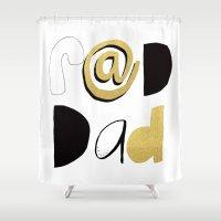 dad Shower Curtains featuring Rad Dad by courtneeeee