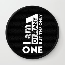 """I am One of many but the Only One"" (Black) Wall Clock"