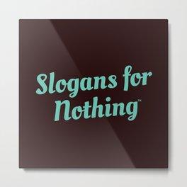 Green Slogans for Nothing Metal Print