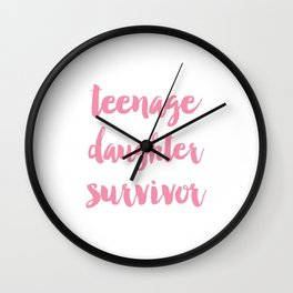 Teenage Daughter Survivor Mothers Day  Wall Clock