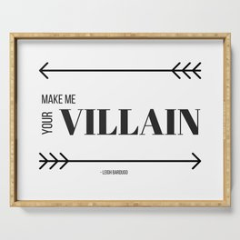 Make Me Your Villain Serving Tray