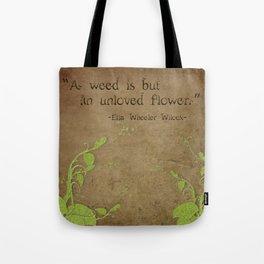 Weeds, Unloved Flowers Tote Bag