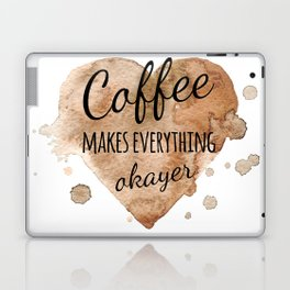 """Quote """"Coffee makes everything okayer"""" on watercolor background Laptop & iPad Skin"""