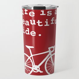 Life is a Beautiful Ride - Bike Travel Mug