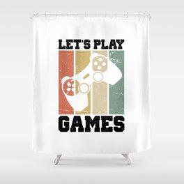 Let's Play Games T Shirt Gaming TShirt Gamer Shirt Retro Vintage Gift Idea Shower Curtain
