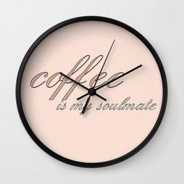 coffee is my soulmate Wall Clock